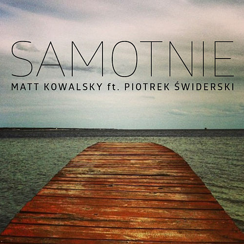 Samotnie (Radio) - Single de Matt Kowalsky
