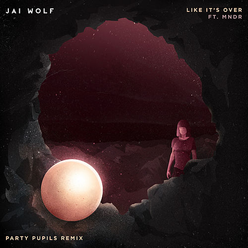 Like It's Over (feat. Mndr) [Party Pupils Remix] von Jai Wolf