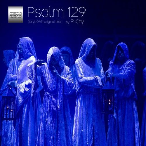 Psalm 129 (Kryie XVIII Remix) by Richy Snyder