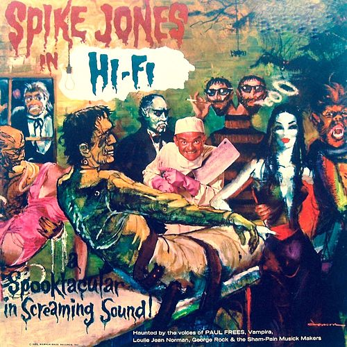 Spike Jones in Stereo: A Spooktacular in Screaming Sound!! von Spike Jones