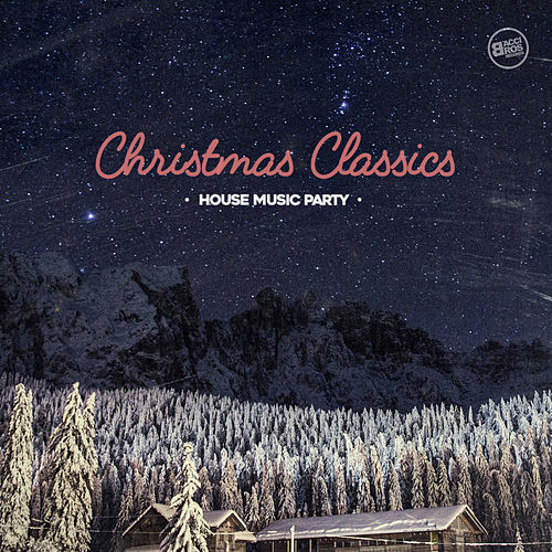 Christmas Classics House Music Party van Various Artists