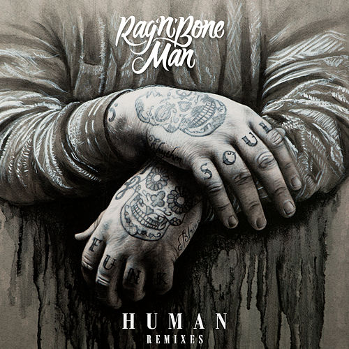 Human (Remixes) von Rag'n'Bone Man
