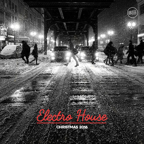 Electro House Christmas 2016 van Various Artists