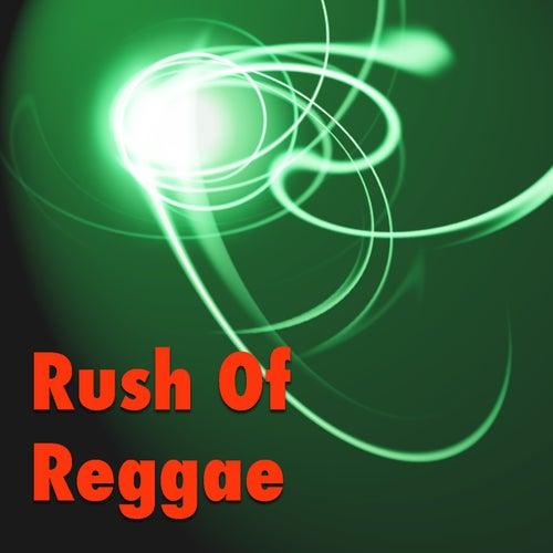 Rush Of Reggae von Various Artists