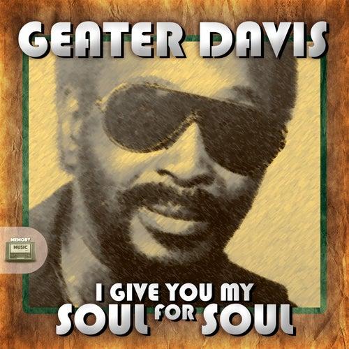 I Give You My Soul for Soul de Geater Davis