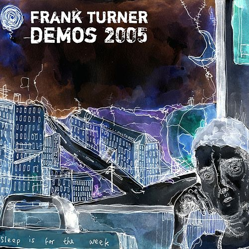 Sleep Is for the Week: Tenth Anniversary Edition (Demos 2005) by Frank Turner
