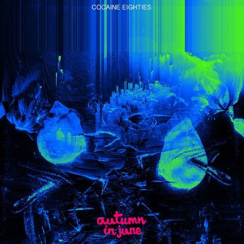 Cocaine Eighties de Autumn In June