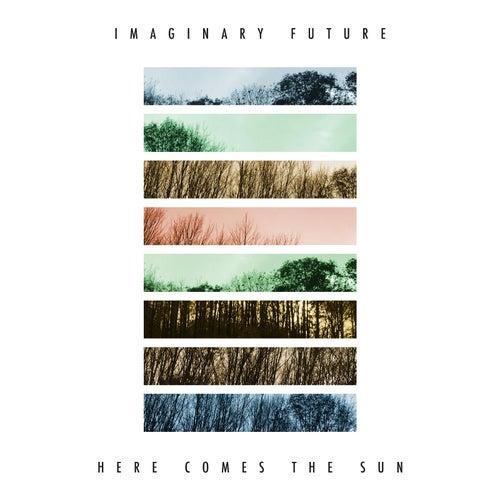 Here Comes the Sun by Imaginary Future
