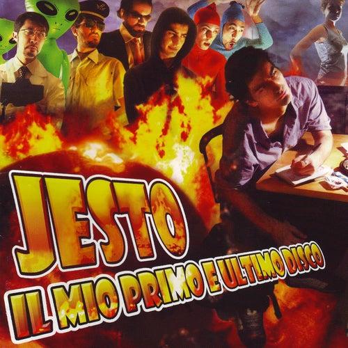 Il Mio Primo E Ultimo Disco by Jesto