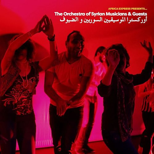 Africa Express Presents… the Orchestra of Syrian Musicians & Guests de Various Artists