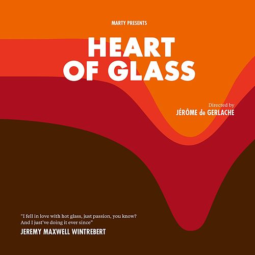 Heart of Glass (Jérôme de Gerlache's Original Motion Picture Soundtrack) by Various Artists