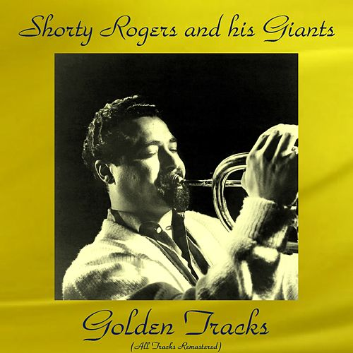 Golden Tracks (All Tracks Remastered) de Shorty Rogers
