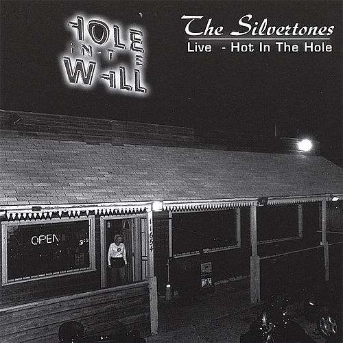 Live-Hot in the Hole von The Silvertones