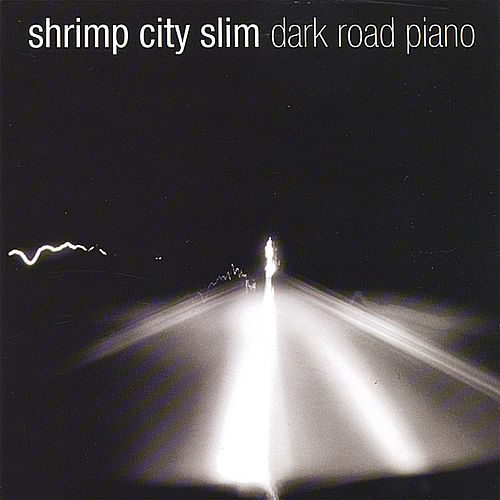 Dark Road Piano by Shrimp City Slim