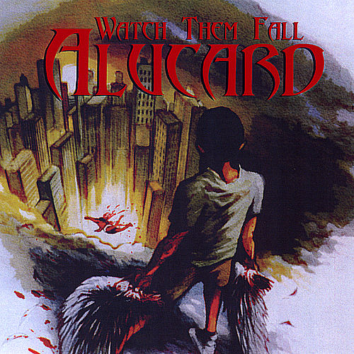 Watch Them Fall de Alucard