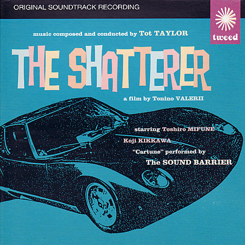 The Shatterer (Original Soundtrack Recording) by Tot Taylor