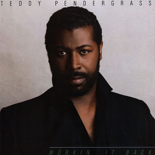 Workin' It Back di Teddy Pendergrass