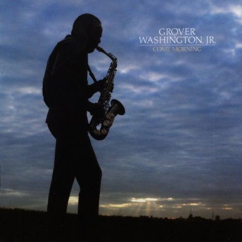 Come Morning von Grover Washington, Jr.