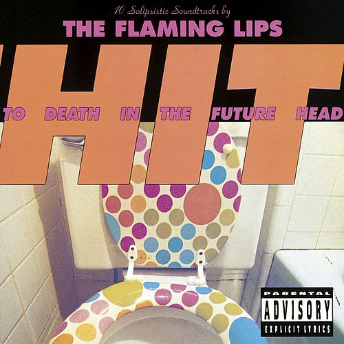 Hit to Death in the Future Head de The Flaming Lips