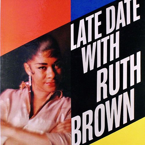 Late Date with Ruth Brown by Ruth Brown