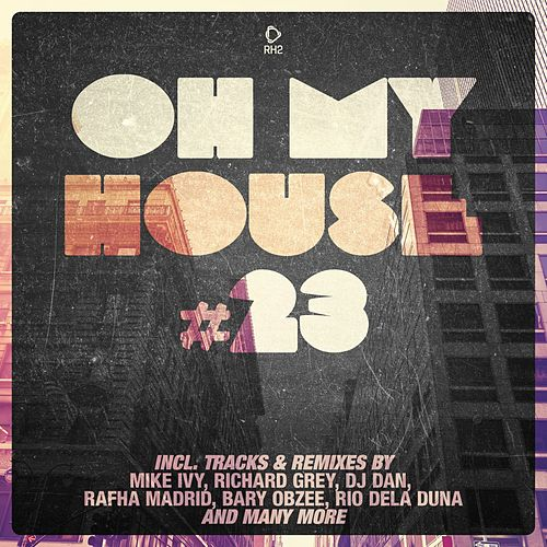 Oh My House #23 de Various Artists