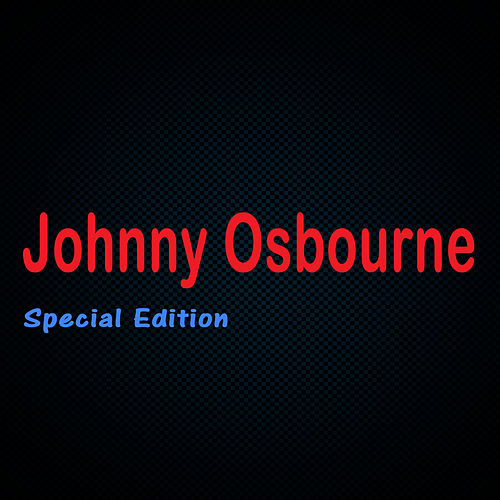 Johnny Osbourne Special Edition by Johnny Osbourne