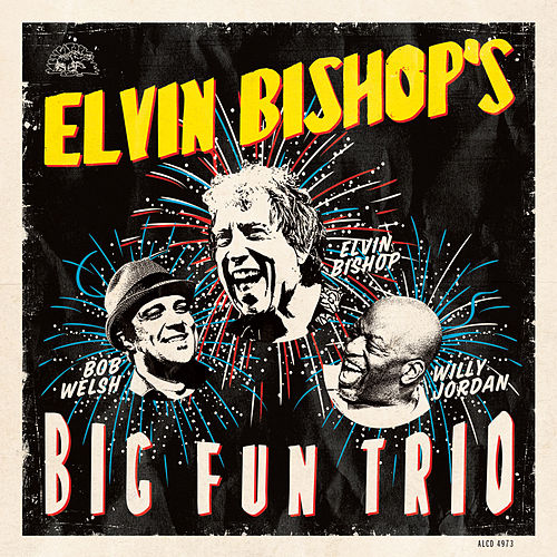 Elvin Bishop's Big Fun Trio de Elvin Bishop