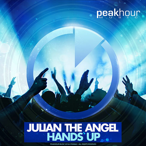 Hands Up by Julian The Angel