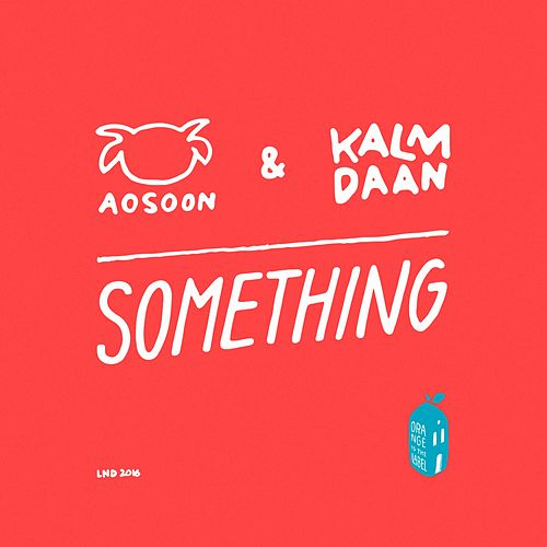 Something (Kalm Daan Remix) de AOSOON