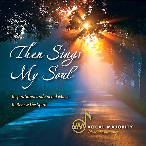 Then Sings My Soul von The Vocal Majority