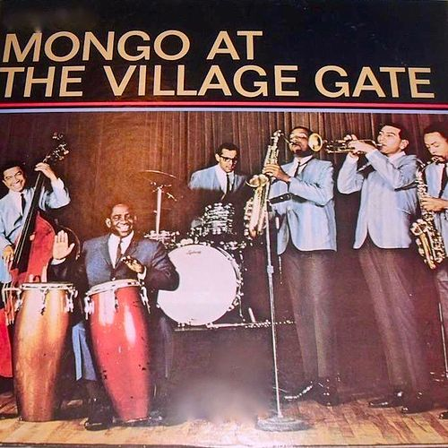 Mongo at the Village Gate! von Mongo Santamaria
