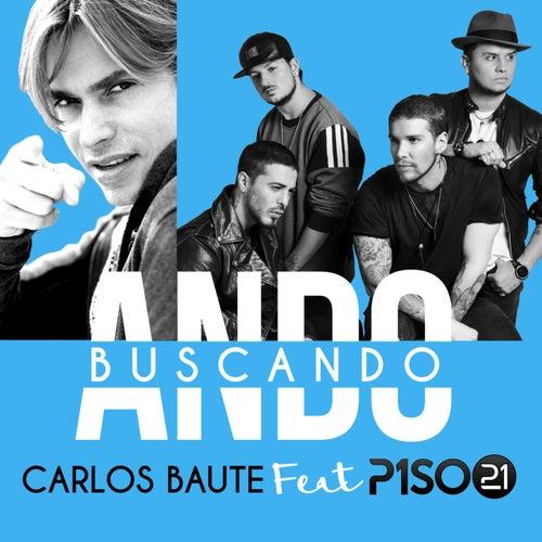 Ando buscando (feat. Piso 21) de Carlos Baute