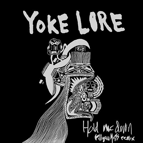 Hold Me Down (Gilligan Moss Remix) von Yoke Lore