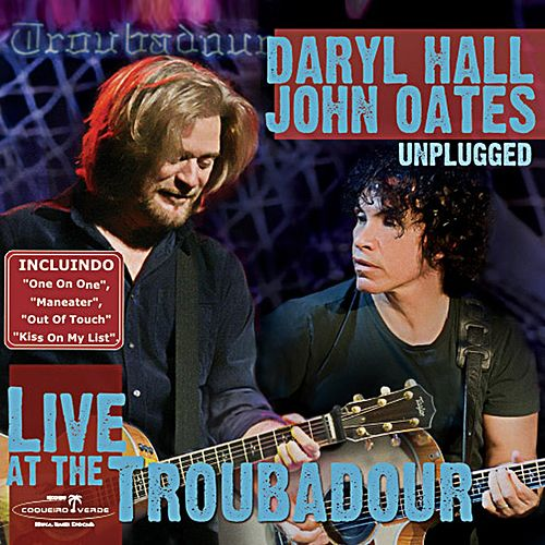 Live at the Troubadour (Unplugged) de Daryl Hall & John Oates