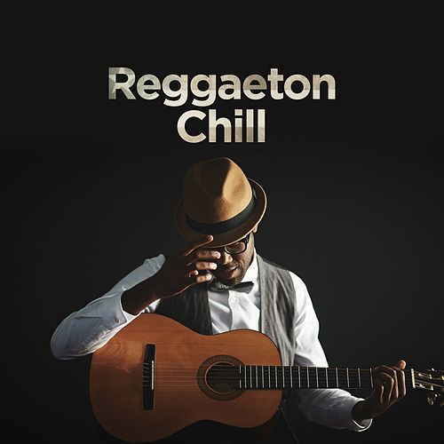 Reggaeton Chill de Various Artists