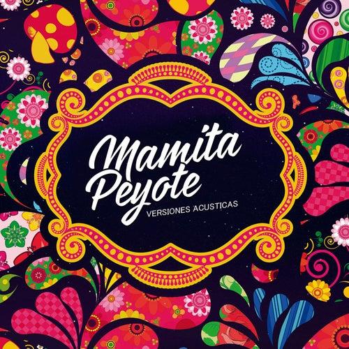 Versiones Acusticas de Mamita Peyote