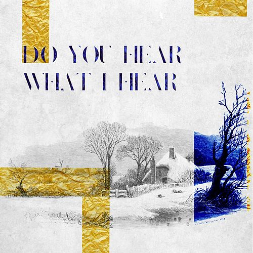 Do You Hear What I Hear by Foreign Fields