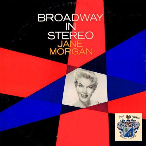 Broadway in Stereo de Jane Morgan