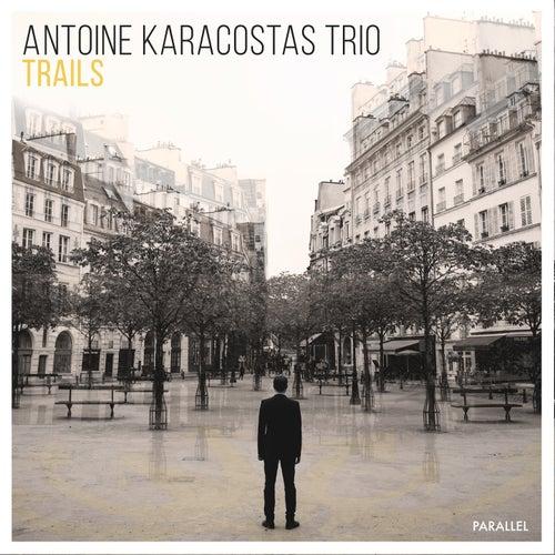 Trails by Antoine Karacostas Trio