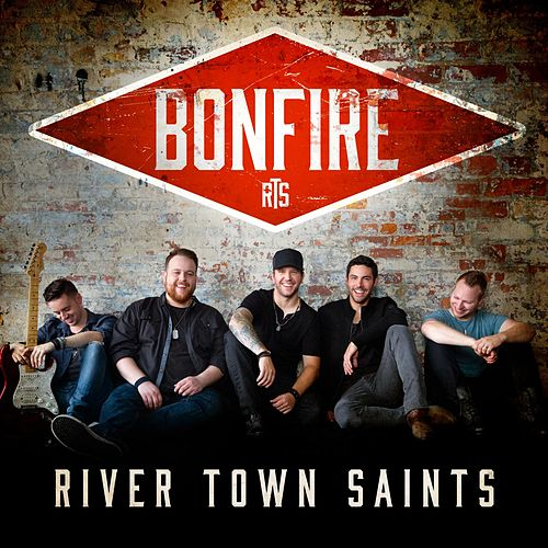 Bonfire by River Town Saints