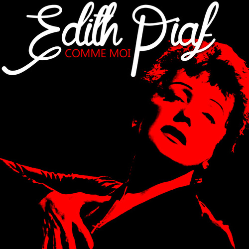 Comme Moi by Edith Piaf