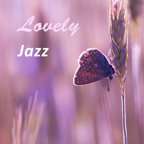 Lovely Jazz – Romantic Background for Calm Evening by Piano Jazz Background Music Masters