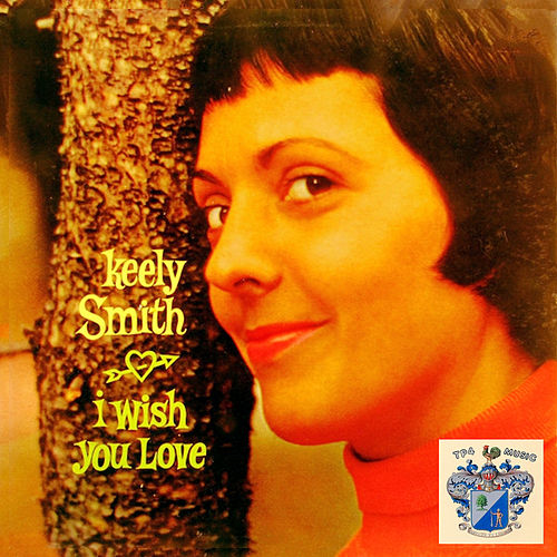 I Wish You Love de Keely Smith