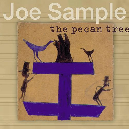 The Pecan Tree von Joe Sample