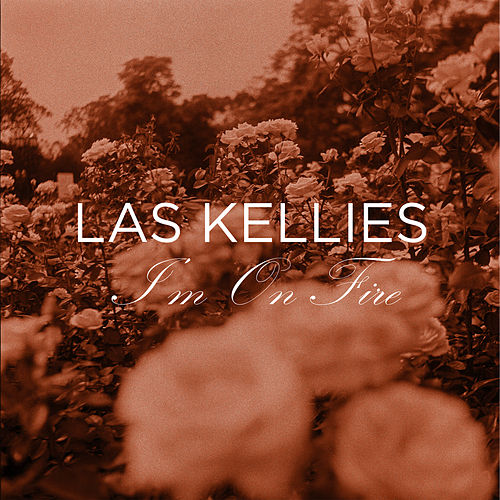 I'm On Fire de Las Kellies