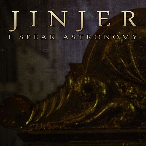 I Speak Astronomy by Jinjer