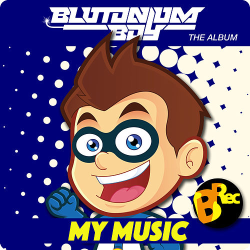 My Music de Blutonium Boy