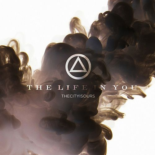 The Life In You (Alternative) de TheCityIsOurs
