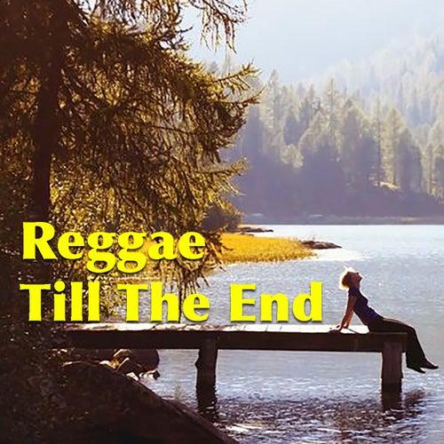 Reggae Till The End de Various Artists