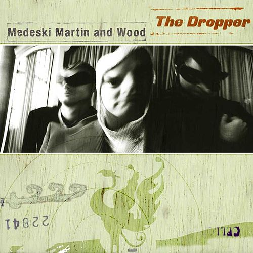The Dropper de Medeski, Martin and Wood
